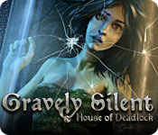 Gravely Silent: House of Deadlock
