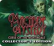 Macabre Mysteries: Curse of the Nightingale Collector's Edition