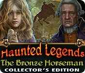 Haunted Legends: The Bronze Horseman Collector's Edition