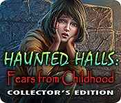 Haunted Halls: Fears from Childhood Collector's Edition