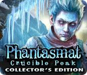 Phantasmat: Crucible Peak Collector's Edition