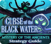 Mystery of the Ancients: The Curse of the Black Water Strategy Guide