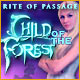 Rite of Passage: Child of the Forest