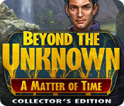 Beyond the Unknown: A Matter of Time Collector's Edition game feature image