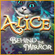 Alice: Behind the Mirror