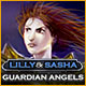 Lilly and Sasha: Guardian Angels