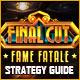 Final Cut: Fame Fatale Strategy Guide