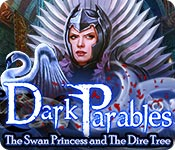 dark parables: the swan princess and the dire tree