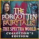 The Forgotten Fairy Tales: The Spectra World Collector's Edition