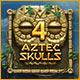 4 Aztec Skulls