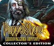 Puppet Show: Arrogance Effect Collector's Edition game feature image