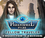 Paranormal Files: Fellow Traveler Collector's Edition