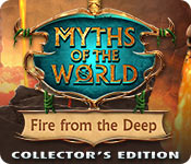 Myths of the World: Fire from the Deep Collector's Edition