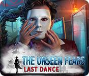 The Unseen Fears: Last Dance