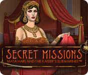 Secret Missions: Mata Hari and the Kaiser's Submarines