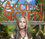 Ancient Secrets - Mystery of the Vanishing Bride