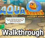 Aquascapes Walkthrough