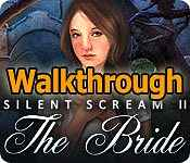 Silent Scream II: The Bride Walkthrough