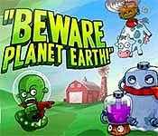 beware planet earth! walkthrough