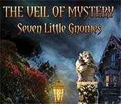 the veil of mystery: seven little gnomes collector's edition