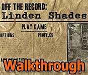 off the record: linden shades walkthrough