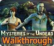 Mysteries of the Undead Walkthrough