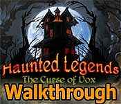 haunted legends: the curse of vox collector's edition walkthrough