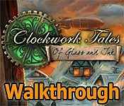 clockwork tales: of glass and ink collector's edition walkthrough