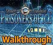mystery expedition: prisoners of ice collector's edition walkthrough