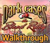 dark cases: the blood ruby collector's edition walkthrough