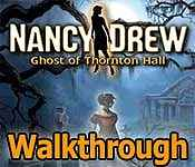 nancy drew: ghost of thornton hall walkthrough