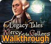 legacy tales: mercy of the gallows collector's edition walkthrough