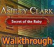 ashley clark: secret of the ruby collector's edition walkthrough
