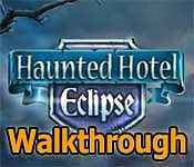haunted hotel: eclipse collector's edition walkthrough