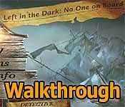 Left in the Dark: No One on Board Walkthrough