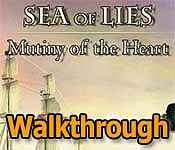 sea of lies: mutiny of the heart collector's edition walkthrough