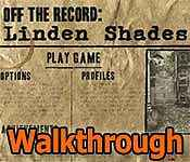 off the record: linden shades walkthrough 13