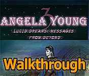 angela young 3: lucid dreams: messages from beyond walkthrough