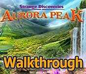 strange discoveries: aurora peak collector's edition walkthrough