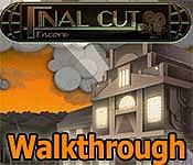 final cut: encore walkthrough 9