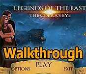 legends of the east: the cobra's eye collector's edition walkthrough