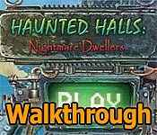 Haunted Halls: Nightmare Dwellers Walkthrough