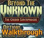 beyond the unknown: the golden sarcophagus walkthrough