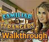 now playing: familiar strangers walkthrough