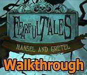 fearful tales: hansel and gretel collector's edition walkthrough