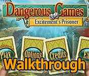 dangerous games: excitement's prisoner walkthrough