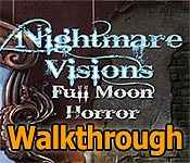 nightmare visions: full moon horror collector's edition walkthrough
