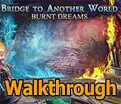 bridge to another world: burnt dreams collector's edition walkthrough