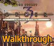 the secret order 3: ancient times collector's edition walkthrough
