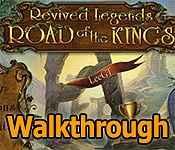 Revived Legends: Road of the Kings Walkthrough 3